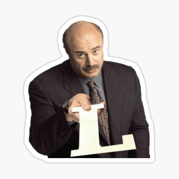 Dr. Phil take an L Sticker