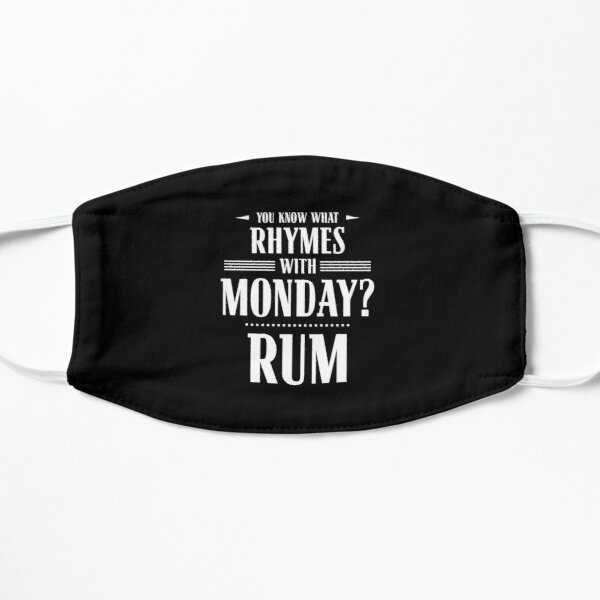 You Know What Rhymes with Monday? Rum Mask