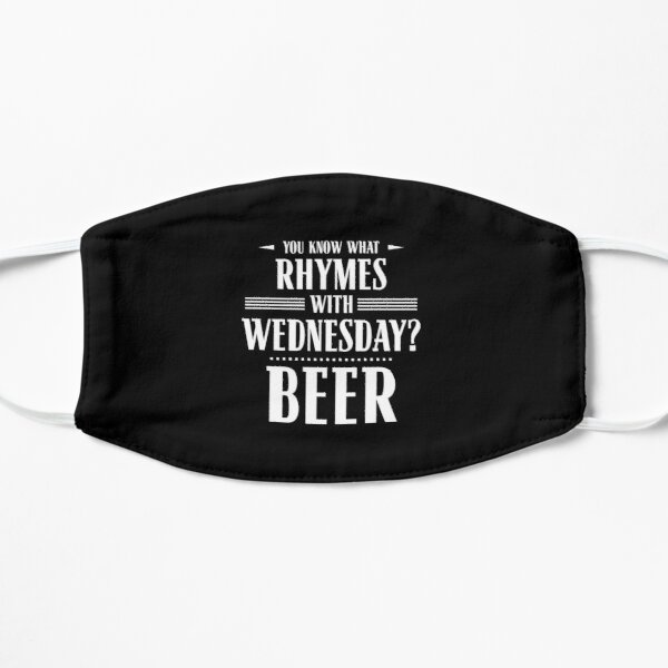 You Know What Rhymes with Wednesday? Beer Mask