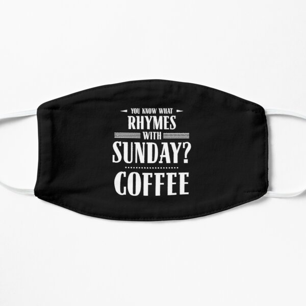 You Know What Rhymes with Sunday? Coffee Mask