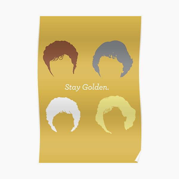 """The Girls // """"Stay Golden"""" Poster"""