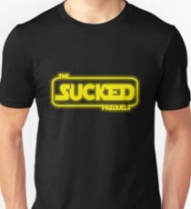 The Prequels Sucked (Reworked) T-Shirt