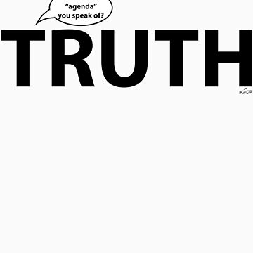 Truth Has No Agenda by SEspider