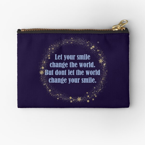 Let Your Smile Change The World But Dont Let The World Change Your Smile 3 Zipper Pouch