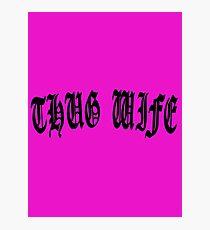 THUG WIFE Photographic Print