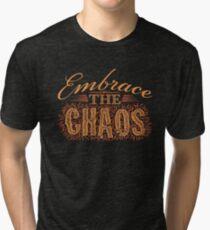 Embrace the Chaos Tri-blend T-Shirt