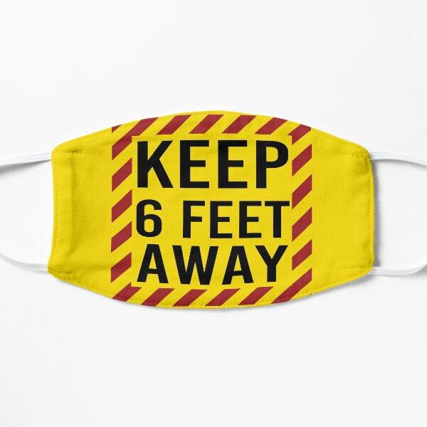 Social Distance Keep 6 Feet Away Flat Mask