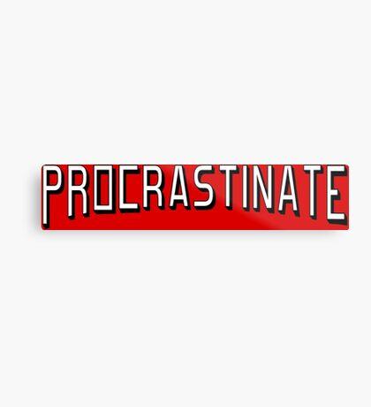 Procrastinate flix Metal Print