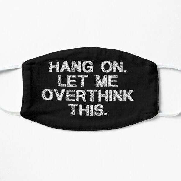 Hang on Let me Overthink This Funny Saying Gift Retro T-Shirt Retro Stickers Retro Posters Flat Mask