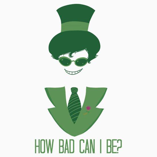 TShirtGifter presents: How Bad Can I Be?