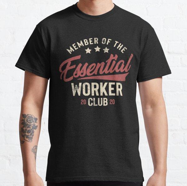 Vintage Essential employees Club shirt Quarantine Lockdown Worker Funny Meme Gift Classic T-Shirt