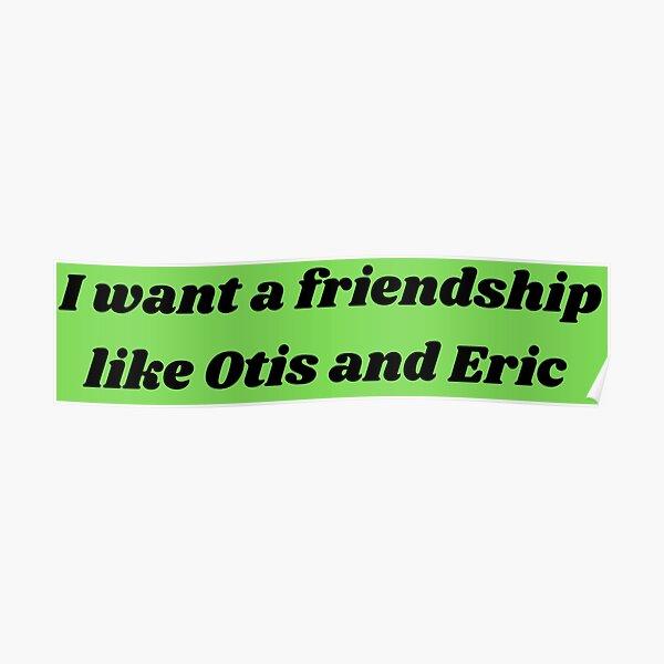 sex education - je veux une amitié comme celle d'Otis et Eric Poster