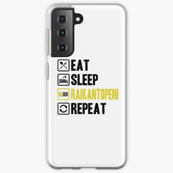 Eat Sleep Raikantopeni Repeat 2 Coque souple Samsung Galaxy