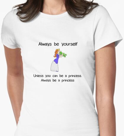 Always Be Yourself - Princess T-Shirt