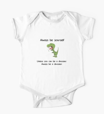 Always Be Yourself - Dinosaur Kids Clothes
