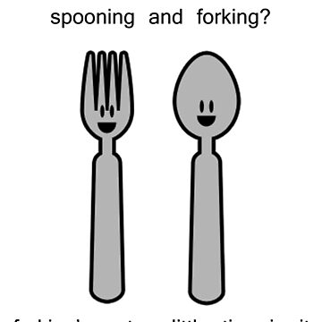 Spooning vs Forking by Durnesque