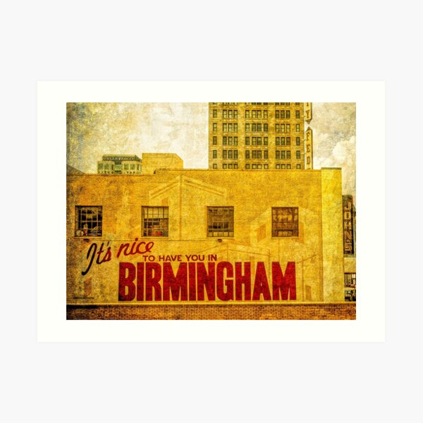 It's nice to have you in Birmingham Art Print