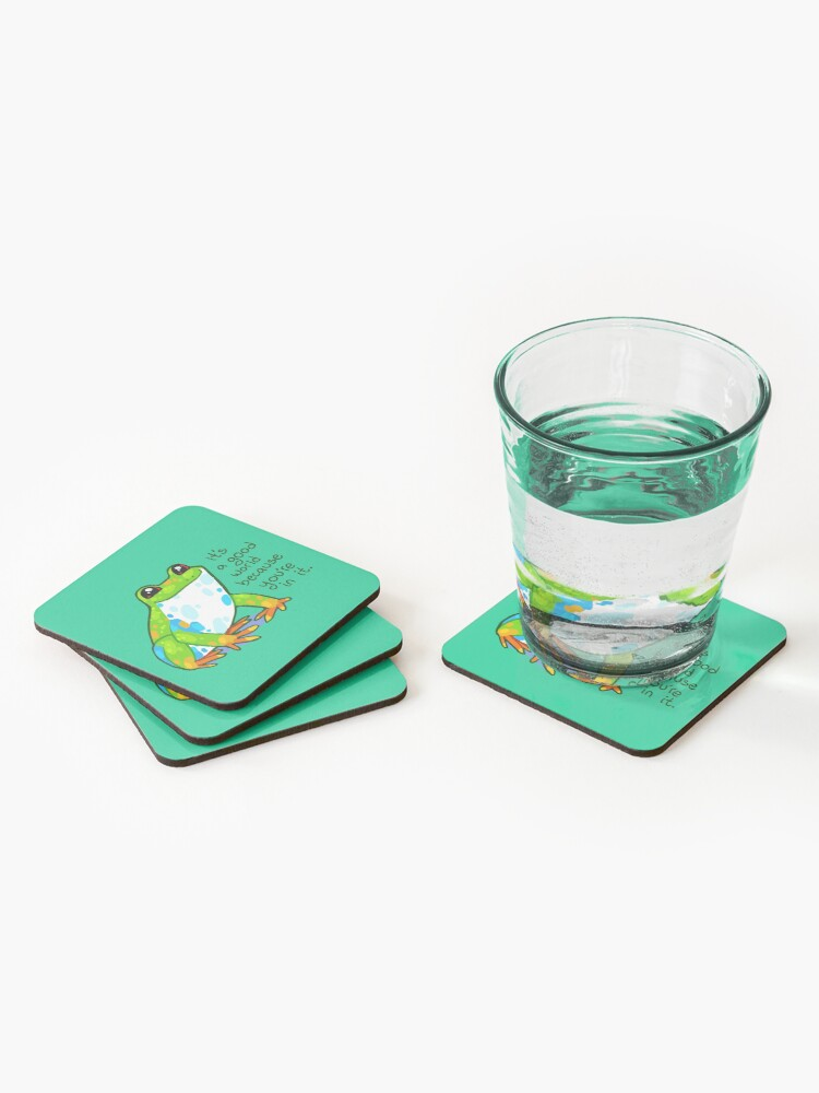 "Alternate view of ""It's a good world because you're in it"" Frog Coasters (Set of 4)"