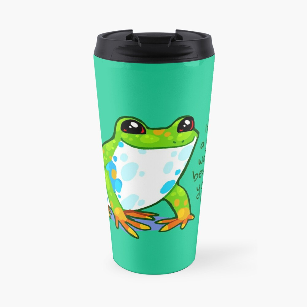 """""""It's a good world because you're in it"""" Frog Travel Mug"""
