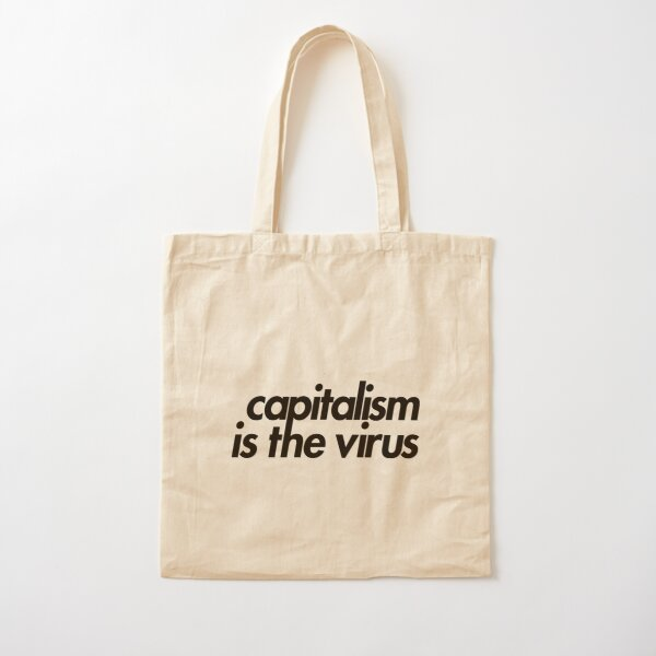 Capitalism Is The Virus Cotton Tote Bag