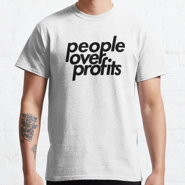 People Over Profits Classic T-Shirt