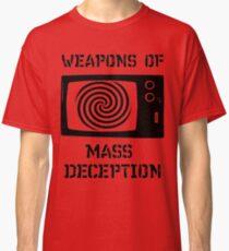 Weapons of Mass Deception Classic T-Shirt