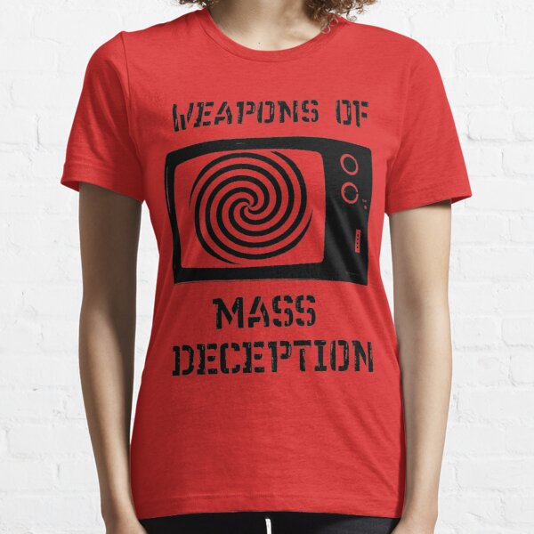 Weapons of Mass Deception Essential T-Shirt