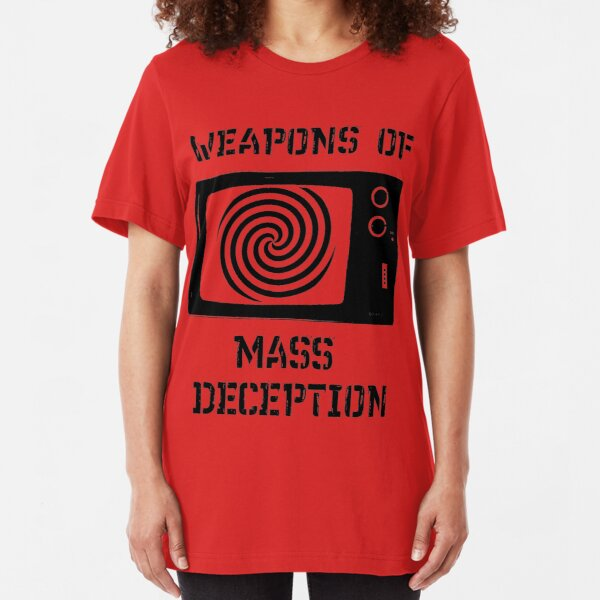 Weapons of Mass Deception Slim Fit T-Shirt