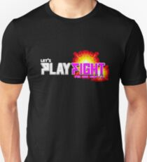 PLAYFIGHT: Fight For Honor Unisex T-Shirt