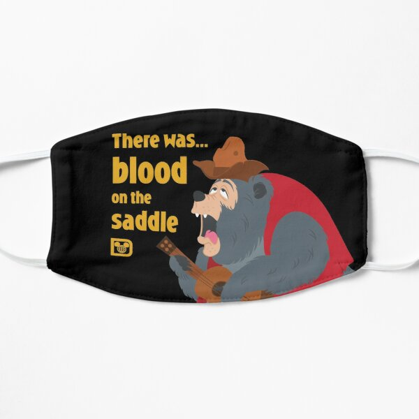 There was blood on the saddle Flat Mask