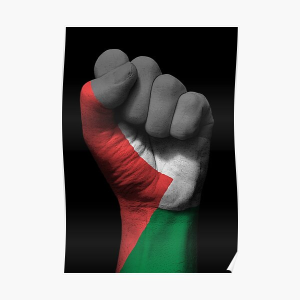 Flag of Palestine on a Raised Clenched Fist  Poster