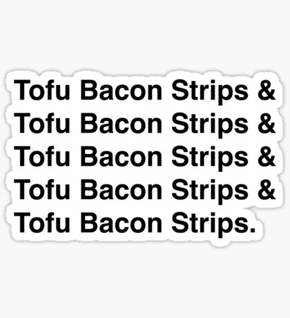 Tofu Bacon Strips Sticker