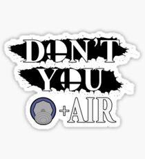 Don't You D+Air Sticker