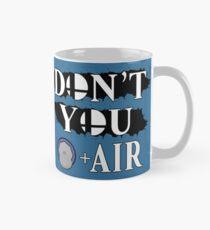 Don't You D+Air Mug