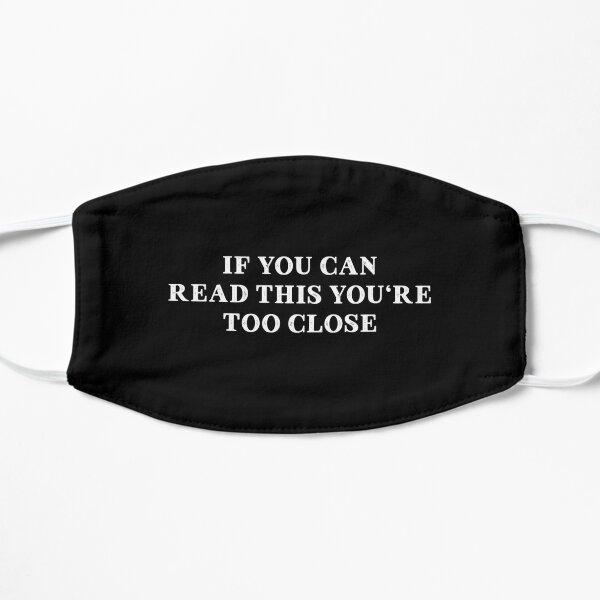 SI VOUS POUVEZ LIRE CECI VOUS ÊTES TROP PRÈS Masque sans plis