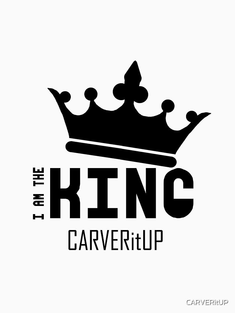 """CARVERitUP """"I am the King"""" Black logo by CARVERitUP"""