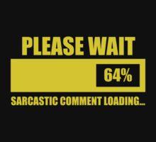 Please Wait... Sarcastic Comment Loading