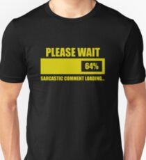 Please Wait... Sarcastic Comment Loading Slim Fit T-Shirt