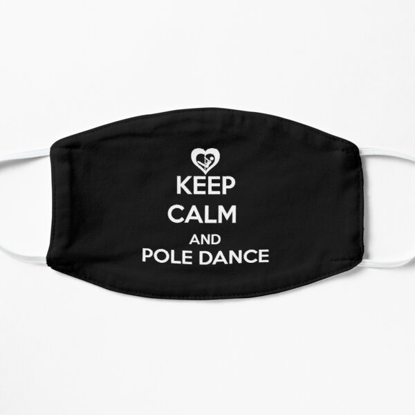 Pole Dance Shirt Keep Calm And Pole Dance Gift Tee Flat Mask