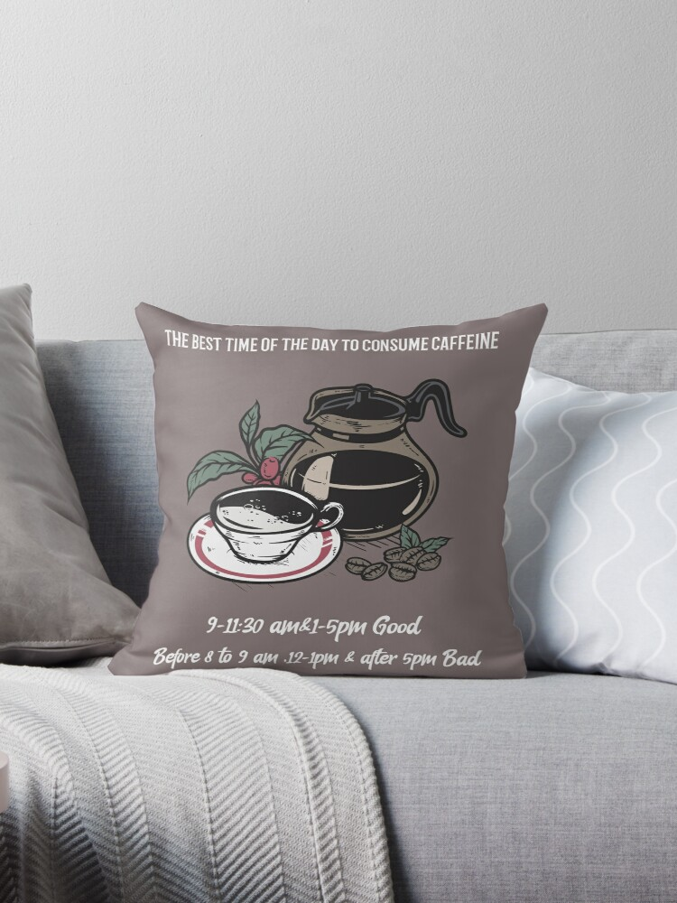 The Best Time Of The Day To Consume Caffeine Throw Pillow By Noursliem 99 Redbubble