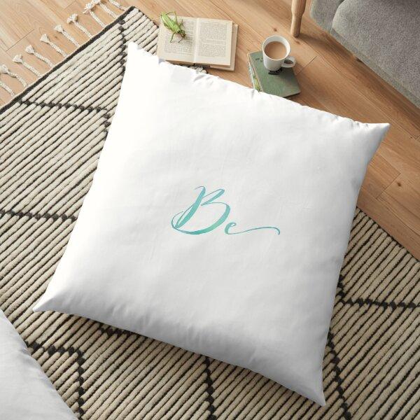 BE {Light Blue Text} Floor Pillow