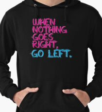 When nothing goes right, go left! Lightweight Hoodie