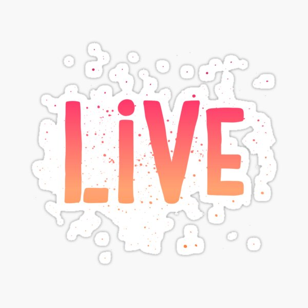 LIVE {pink and orange text} Sticker