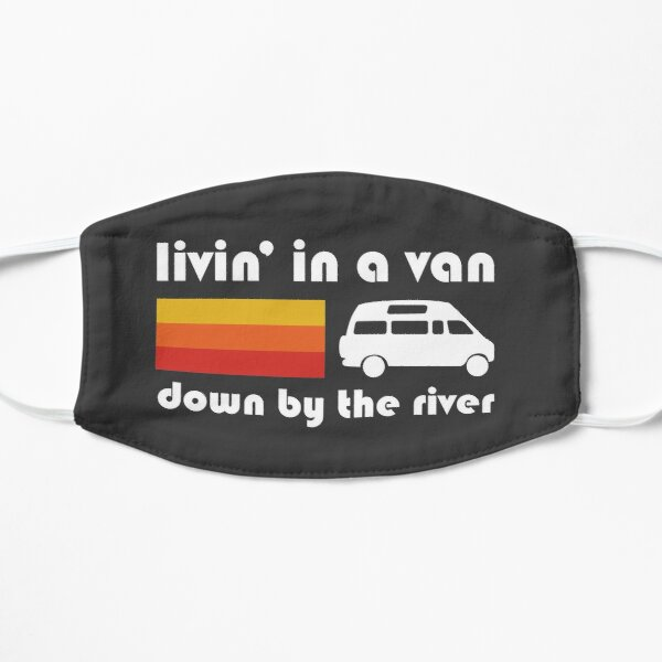 Living In A Van Down By The River Mask