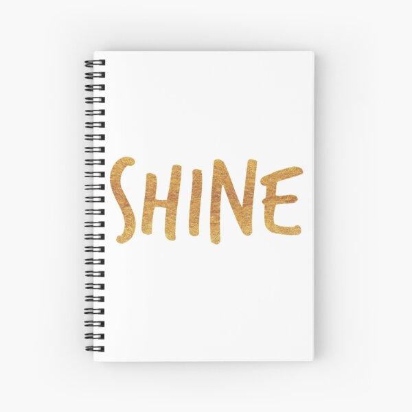 SHINE {golden text} Spiral Notebook