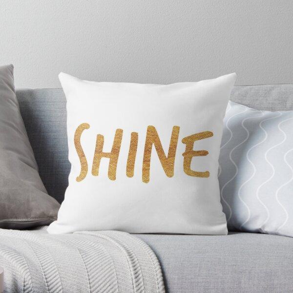 SHINE {golden text} Throw Pillow