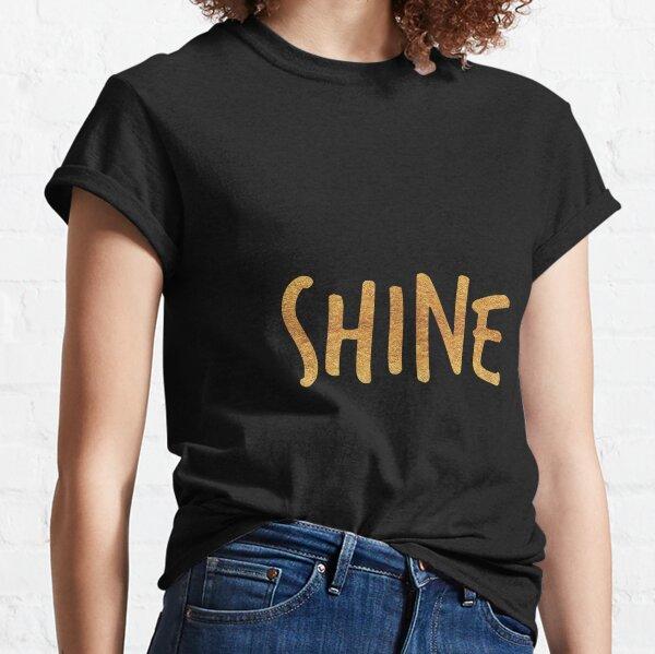 SHINE {golden text} Classic T-Shirt
