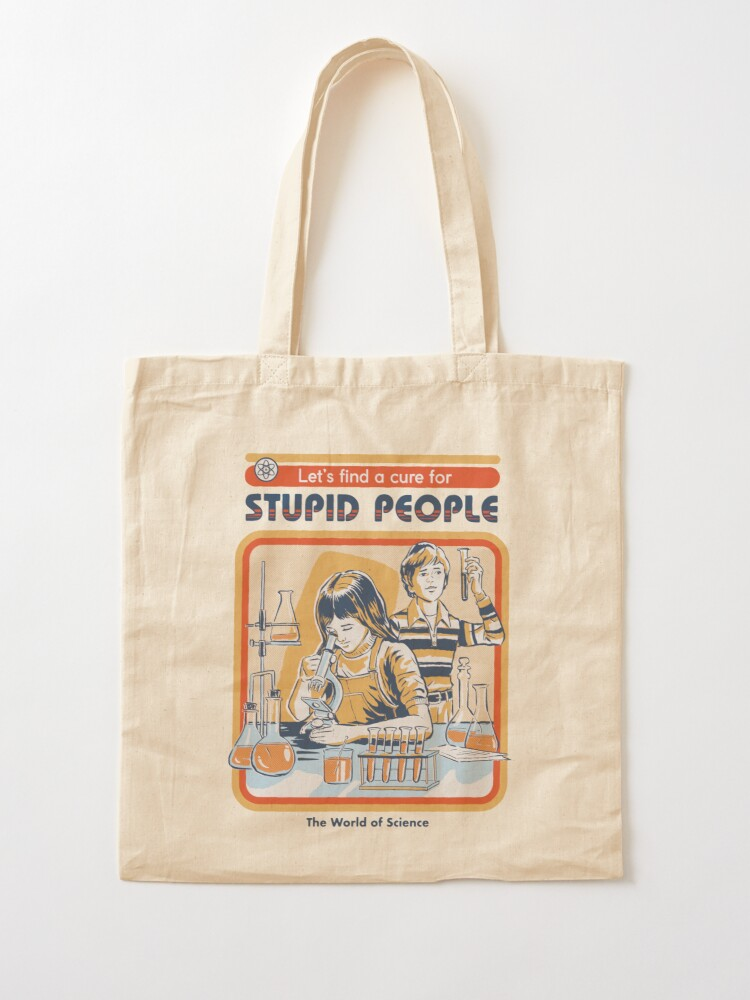 Alternate view of A Cure For Stupid People Tote Bag
