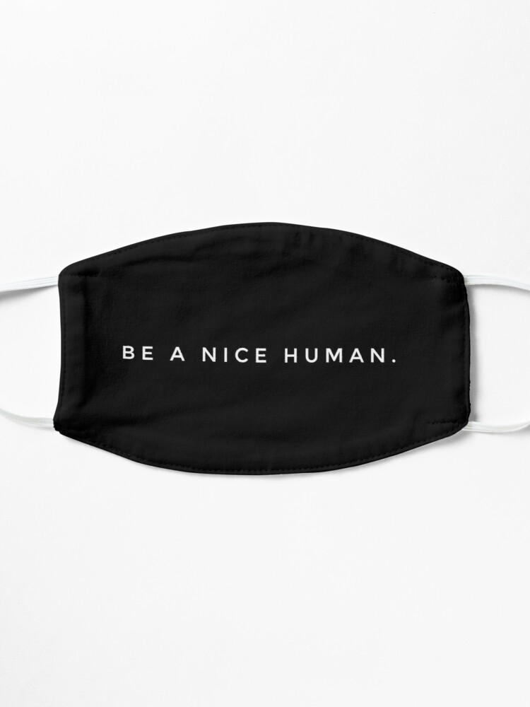 Alternate view of BE A NICE HUMAN. Mask