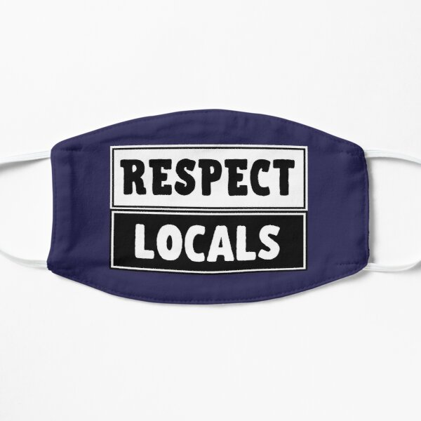 Respect the Locals Small Mask